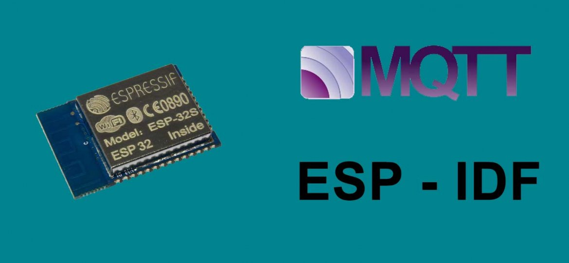 ESP32 with ESP-IDF and MQTT